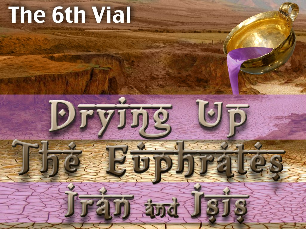 Class #3 - The 6th Vial - The Drying up of the Euphrates copy.001