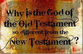 Is the God of the Old Testament different to the New Testament God