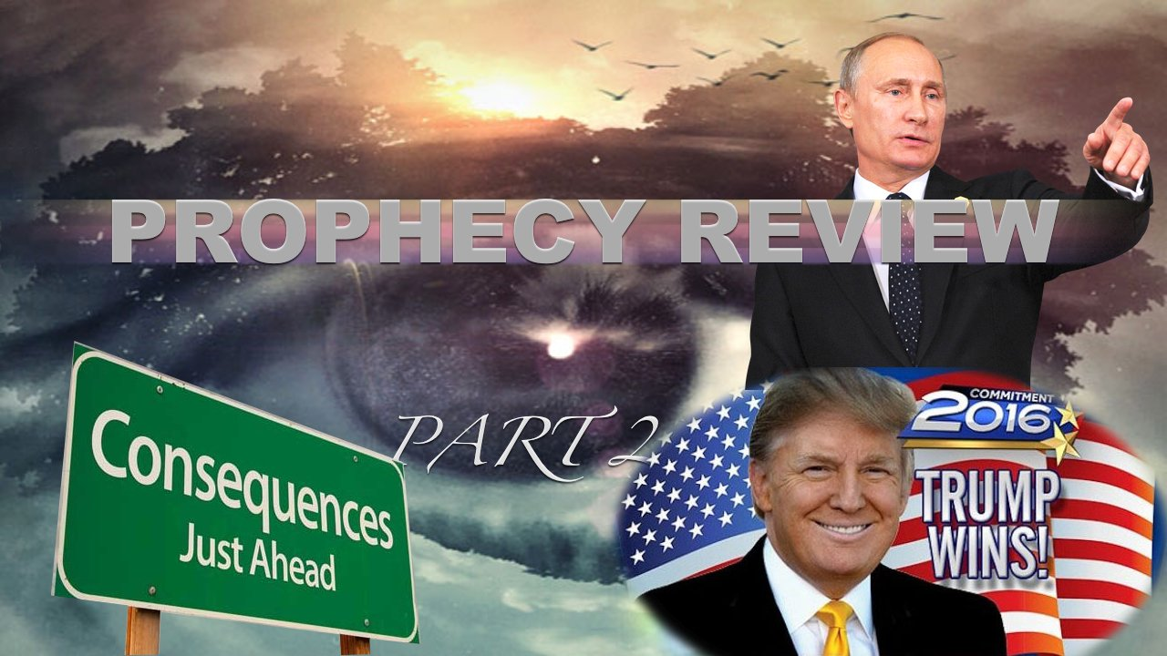 Prophecy and the News Review 2016 Part 2 - Video post