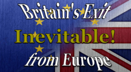 Britain's Exit from Europe is Inevitable!