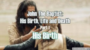 John The Baptist 3 pt Video Series Birth, Life, Death