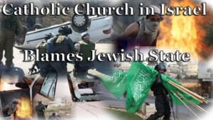 Catholic Church in Israel blames Jewish State for current Palestinian Violence