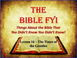 The Times of the Gentiles: Class 16 - 1st Principles Bible Seminar Lessons