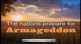 The Nations Prepare For Armageddon!