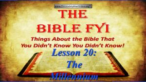 The Millennium: When Jesus will Reign - Class 20 1st Principles