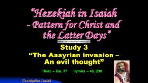 Signs of The Times - Ahaz and Hezekiah: Study 3 'The Assyrian invasion, An evil thought'