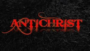 Antichrist: What or Who is it?
