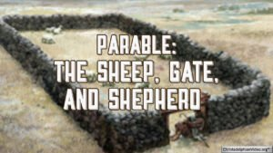 Parable: The sheep, gate, and shepherd - John 10: 1-18... explained