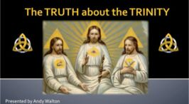 Why I am not a Trinitarian - A Christadelphian Viewpoint