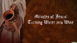 Miracles of Jesus: Turning water  into wine.