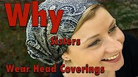 The Covering of Sisters Heads During Prayer