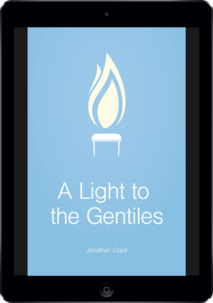 A Light to the Gentiles: Publication by the Christadelphian Office - Bro. J. Cope