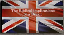 Bible Implications of a Brexit!