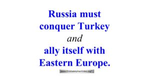 Now Britain has left the EU - Russia Must Conquer Turkey and ally itself with East Europe