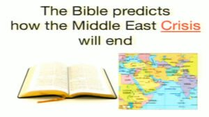 The Bible Predicts How the Middle East Crisis Will End
