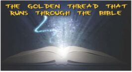 The Golden Thread Running Through The Bible.