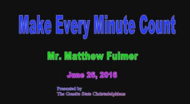 Make Every Minute Count - Time is Running out!