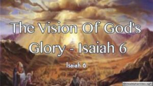 The Vision Of God's Glory - Isaiah 6