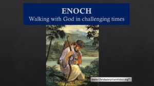 Enoch: Walking With God In Challenging Times