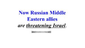 Russia's Middle East Allies Threatening Israel - Revealed in the Bible