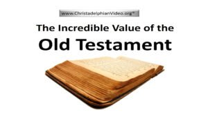 The Incredible Value of the Old Testament Scripture