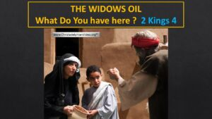 The Widows Oil:  What have you here in the House