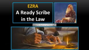 Ezra: A ready Scribe In The Law