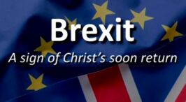 BREXIT: A Sign of Christ's soon Return - prophecyVideo posts