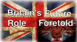 Britain's Future Role Foretold in Bible Prophecy