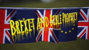 The 'Brexit' and Bible Prophecy - What next? Video post
