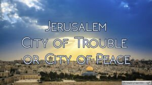Jerusalem: City of Trouble or City of Peace - Video posts
