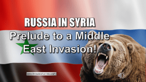 Russia in Syria: End Time Warning - Prelude to Middle east INVASION! Video post