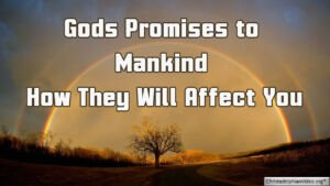 Gods Promises to Mankind How They Will Affect You Video post