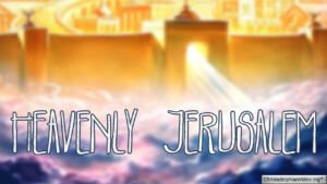 Heavenly Jerusalem : Revelation 20 & 21
