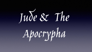 Jude and the Apocrypha Video post