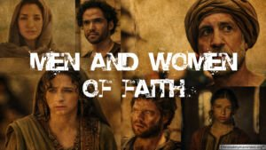 Men and Women of Faith 11 Videos
