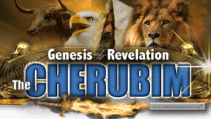 The 'Cherubim' Genesis to Revelation: 6 Part Comprehensive Video Study Series