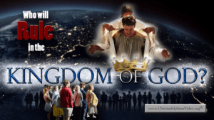 Who will RULE in the Kingdom Of God? Video post