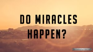 Do miracles happen? Video post