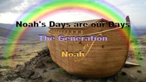 Noah's Days are our Days:  Study 1 - 'The Generations of Noah' - Video Post