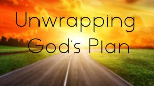 Unwrapping God's Plan for the Earth and Man  Video post