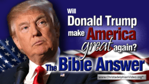Will Donald Trump Make America Great Again? - The Bible Answer - Jim Cowie Video post