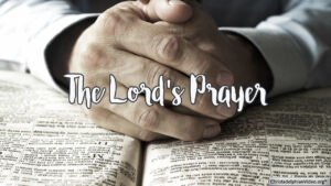 The Lord's Prayer - Video post