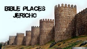Bible Places: Jericho Video Post.