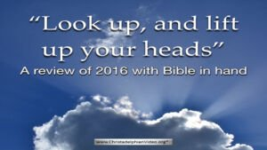 Lift up your heads:  2016 Bible and the News Review Video post