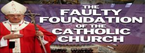 The Faulty Foundation of the Catholic Church - Video post
