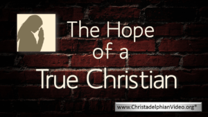 The Hope Of A True Christian - What is it? - Video post