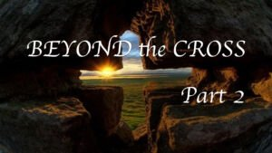Beyond the Cross series - John Pople Part Video post