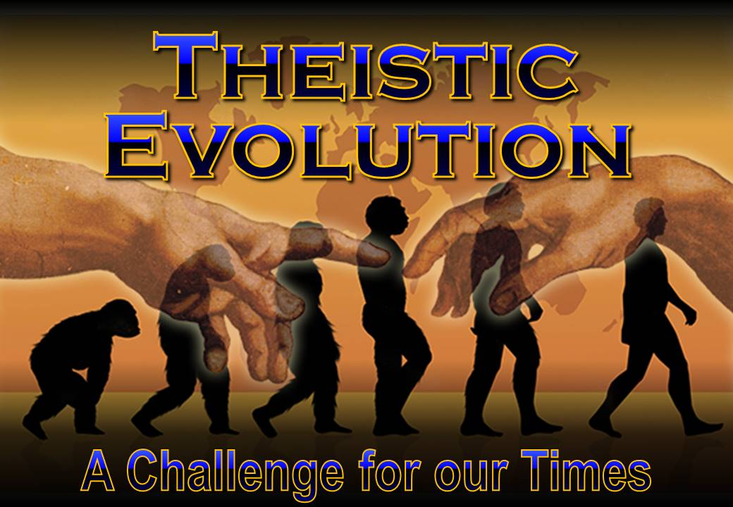 Theistic Evolution the challenge of the last days - Bro Ron Cowie Bible Study Series