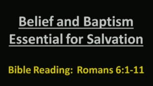 Belief AND Baptism: Essential for Salvation Video Post